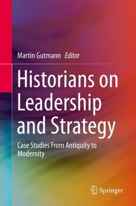 Gutmann | Historians on Leadership and Strategy | Buch | sack.de