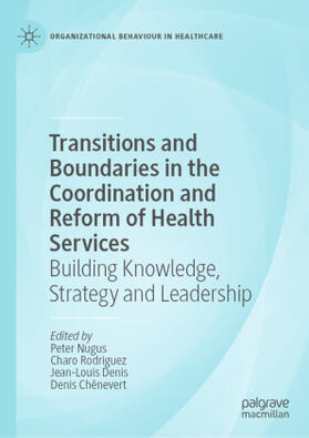 Nugus / Chênevert / Denis | Transitions and Boundaries in the Coordination and Reform of Health Services | Buch | sack.de