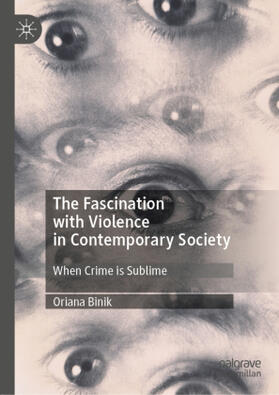 Binik | The Fascination with Violence in Contemporary Society | Buch | sack.de