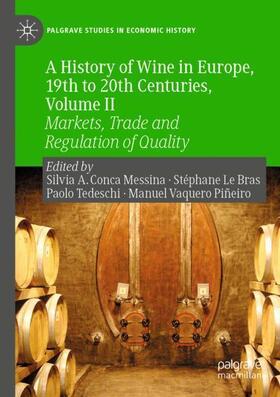 Conca Messina / Vaquero Piñeiro / Tedeschi | A History of Wine in Europe, 19th to 20th Centuries, Volume II | Buch | sack.de