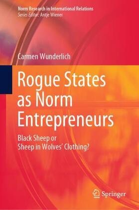 Wunderlich | Rogue States as Norm Entrepreneurs | Buch | sack.de