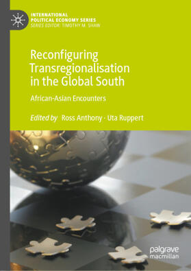 Anthony / Ruppert   Reconfiguring Transregionalisation in the Global South   Buch   sack.de
