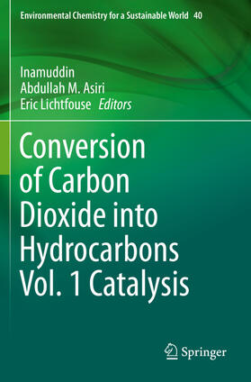 Inamuddin / Asiri / Lichtfouse | Conversion of Carbon Dioxide into Hydrocarbons Vol. 1 Catalysis | Buch | sack.de