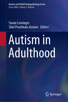 Lowinger / Pearlman-Avnion | Autism in Adulthood | Buch | sack.de