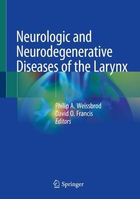 Weissbrod / Francis | Neurologic and Neurodegenerative Diseases of the Larynx | Buch | sack.de