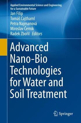 Filip / Najmanová / Cerník | Advanced Nano-Bio Technologies for Water and Soil Treatment | Buch | sack.de