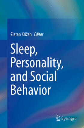 Križan | Sleep, Personality, and Social Behavior | Buch | sack.de