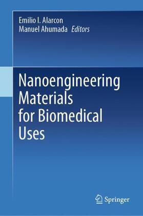 Alarcon / Ahumada | Nanoengineering Materials for Biomedical Uses | Buch | sack.de