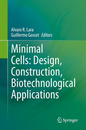 Lara / Gosset | Minimal Cells: Design, Construction, Biotechnological Applications | Buch | sack.de
