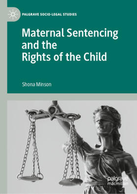 Minson | Maternal Sentencing and the Rights of the Child | Buch | sack.de