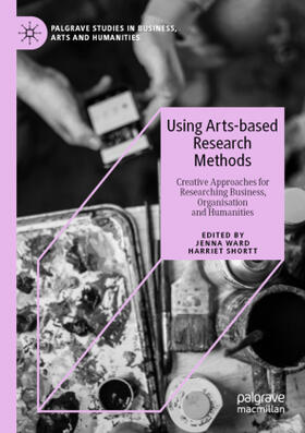 Ward / Shortt | Using Arts-based Research Methods | Buch | sack.de