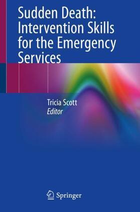 Scott | Sudden Death: Intervention Skills for the Emergency Services | Buch | sack.de
