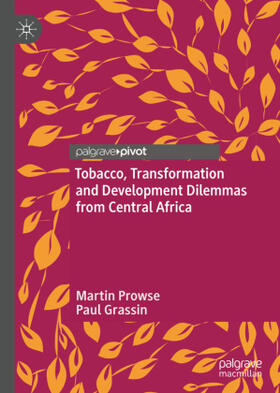 Prowse / Grassin | Tobacco, Transformation and Development Dilemmas from Central Africa | Buch | sack.de
