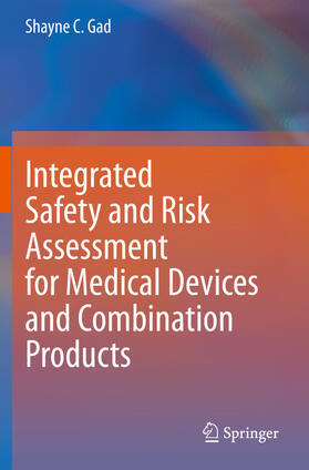 Gad   Integrated Safety and Risk Assessment for Medical Devices and Combination Products   Buch   sack.de