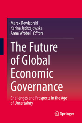 Jedrzejowska / Rewizorski / Wróbel | The Future of Global Economic Governance | Buch | sack.de