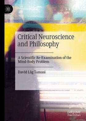 Tomasi   Critical Neuroscience and Philosophy   Buch   sack.de