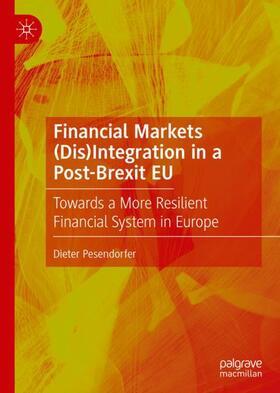 Pesendorfer | Financial Markets (Dis)Integration in a Post-Brexit EU | Buch | sack.de
