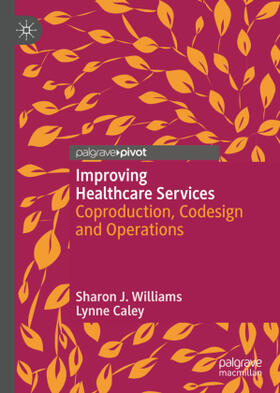 Williams / Caley | Improving Healthcare Services | Buch | sack.de