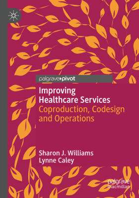 Caley / Williams   Improving Healthcare Services   Buch   sack.de