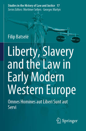 Batselé | Liberty, Slavery and the Law in Early Modern Western Europe | Buch | sack.de
