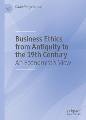 Surdam | Business Ethics from Antiquity to the 19th Century | Buch | sack.de