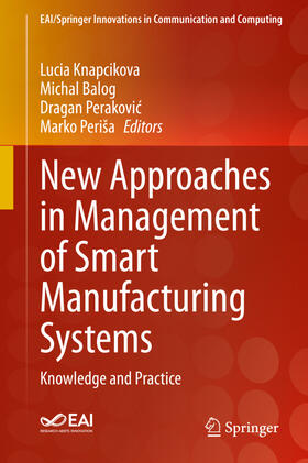 Knapcikova / Balog / Perakovic   New Approaches in Management of Smart Manufacturing Systems   Buch   sack.de