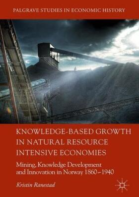 Ranestad | Knowledge-Based Growth in Natural Resource Intensive Economies | Buch | sack.de