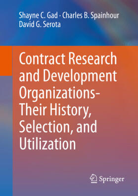 Gad / Spainhour / Serota | Contract Research and Development Organizations-Their History, Selection, and Utilization | Buch | sack.de