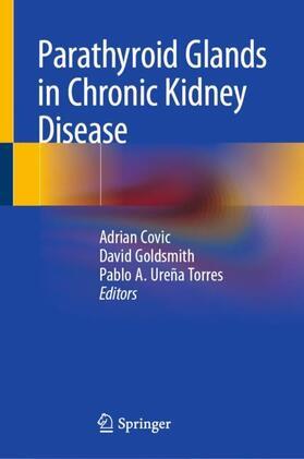 Covic / Goldsmith / Ureña Torres | Parathyroid Glands in Chronic Kidney Disease | Buch | sack.de