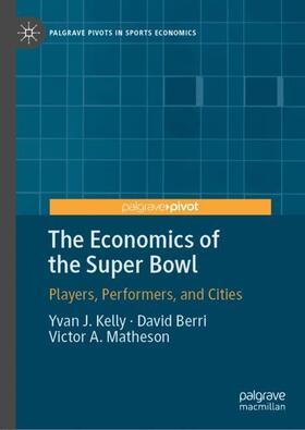 Kelly / Matheson / Berri | The Economics of the Super Bowl | Buch | sack.de