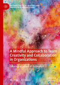 Rothouse |  A Mindful Approach to Team Creativity and Collaboration in Organizations | Buch |  Sack Fachmedien