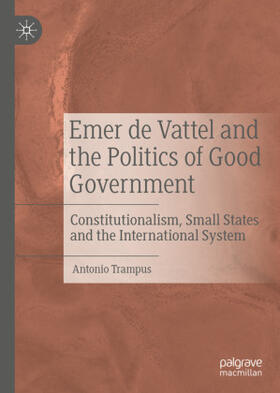 Trampus   Emer de Vattel and the Politics of Good Government   Buch   sack.de