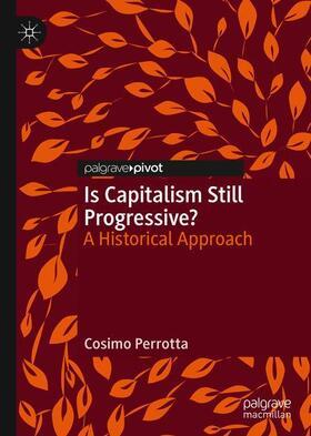 Perrotta | Is Capitalism Still Progressive? | Buch | sack.de