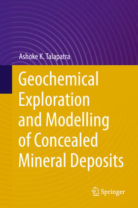 Talapatra | Geochemical Exploration and Modelling of Concealed Mineral Deposits | Buch | sack.de