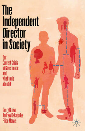 Brown / Kakabadse / Morais | The Independent Director in Society | Buch | sack.de
