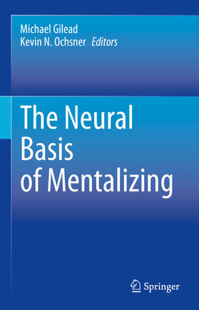 Gilead / Ochsner | The Neural Basis of Mentalizing | Buch | sack.de
