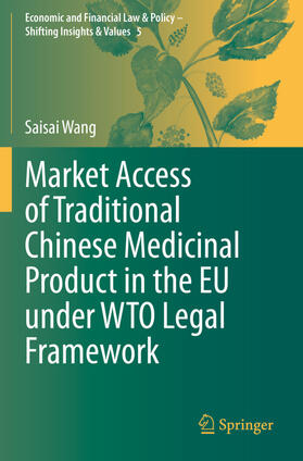 Wang | Market Access of Traditional Chinese Medicinal Product in the EU under WTO Legal Framework | Buch | sack.de