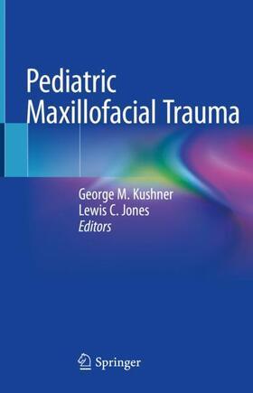 Kushner / Jones | Pediatric Maxillofacial Trauma | Buch | sack.de