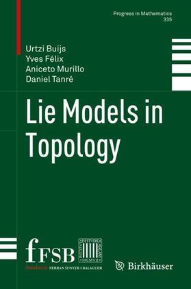Buijs / Félix / Murillo | Lie Models in Topology | Buch | sack.de