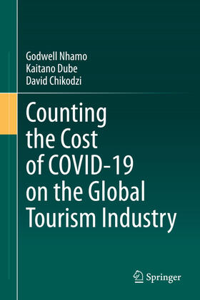 Nhamo / Dube / Chikodzi | Counting the Cost of COVID-19 on the Global Tourism Industry | Buch | sack.de
