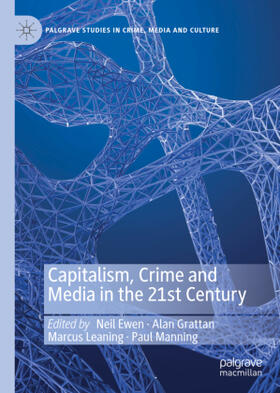 Ewen / Grattan / Leaning | Capitalism, Crime and Media in the 21st Century | Buch | sack.de