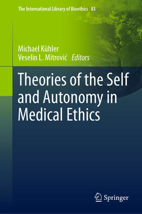 Kühler / Mitrovic / Mitrovic | Theories of the Self and Autonomy in Medical Ethics | Buch | sack.de