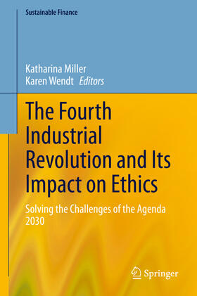 Miller / Wendt | The Fourth Industrial Revolution and Its Impact on Ethics | Buch | sack.de
