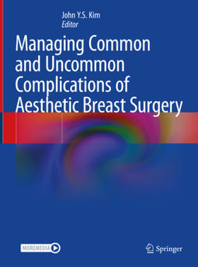 Kim | Managing Common and Uncommon Complications of Aesthetic Breast Surgery | Buch | sack.de