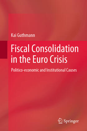Guthmann | Fiscal Consolidation in the Euro Crisis | Buch | sack.de