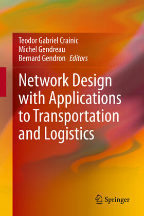 Crainic / Gendreau / Gendron | Network Design with Applications to Transportation and Logistics | Buch | sack.de
