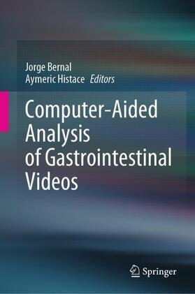 Bernal / Histace   Computer-Aided Analysis of Gastrointestinal Videos   Buch   sack.de
