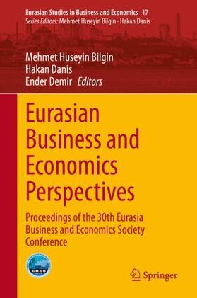 Bilgin / Demir / Danis | Eurasian Business and Economics Perspectives | Buch | sack.de