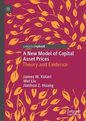 Kolari / Liu / Huang | A New Model of Capital Asset Prices | Buch | sack.de