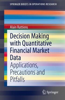Ruttiens | Decision Making with Quantitative Financial Market Data | Buch | sack.de